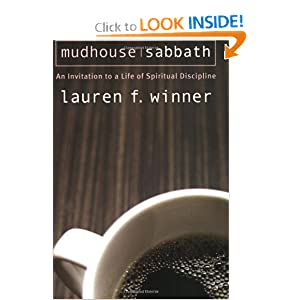 Mudhouse Sabbath: An Invitation to a Life of Spiritual Discipline (Pocket Classics)