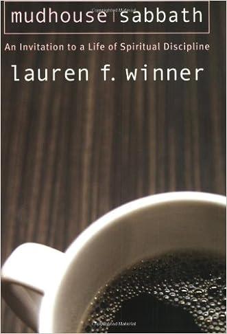 Mudhouse Sabbath: An Invitation to a Life of Spiritual Discipline (Pocket Classics) written by Lauren F. Winner