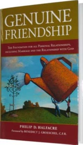 Genuine Friendship: The Foundation for All Personal...