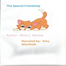 The Special Friendship (       UNABRIDGED) by Misty Wesley Narrated by Amy MacMath