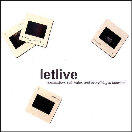 Exhaustion Salt Water & Everyt by Letlive