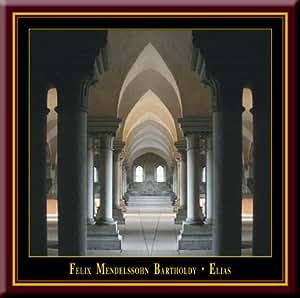 Mendelssohn - ELIAS. Oratorium (Gesamtaufnahme)