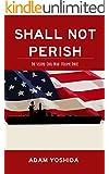 Shall Not Perish (The Second Civil War Book 3)