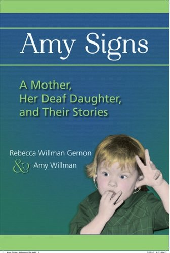 Amy Signs: A Mother, Her Deaf Daughter, and Their Stories
