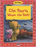 img - for Che paura, Winnie the Pooh! book / textbook / text book
