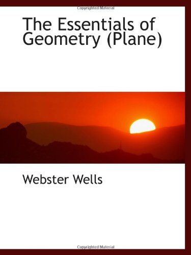 The Essentials of Geometry (Plane)