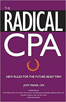 The Radical CPA: New Rules For The Future-Ready Firm