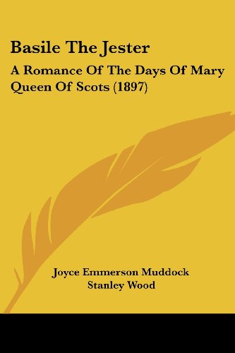 Basile the Jester: A Romance of the Days of Mary Queen of Scots (1897)