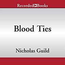 Blood Ties (       UNABRIDGED) by Nicholas Guild Narrated by Graham Rowat