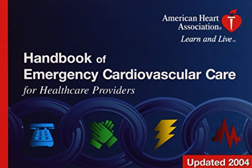 2004 Handbook of Emergency Cardiovascular Care for Healthcare Providers