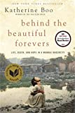 By Katherine Boo: Behind the Beautiful Forevers [Hardcover]