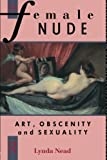 img - for The Female Nude: Art, Obscenity and Sexuality book / textbook / text book