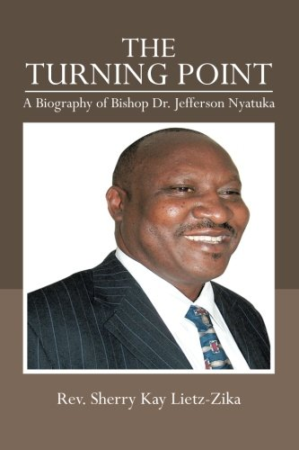 The Turning Point: A Biography Of Bishop Dr. Jefferson Nyatuka
