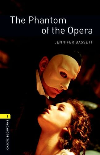 Oxford Bookworms Library:  The Phantom of the Opera:...