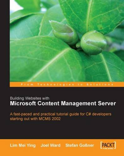 building-websites-with-microsoft-content-management-server-a-fast-paced-and-practical-tutorial-guide