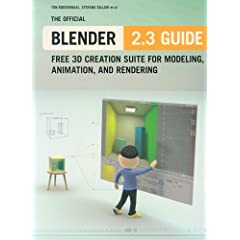 The Official Blender 2.3 Guide: Free 3D Creation Suite for Modeling, Animation, and Rendering