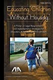 img - for Educating Children Without Housing: A Primer on Legal Requirements and Implementation Strategies for Educators, Advocates and Policymakers by Barbara J. Duffield (2009-09-30) book / textbook / text book