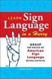 img - for Irene Duke: Learn Sign Language in a Hurry : Grasp the Basics of American Sign Language Quickly and Easily (Paperback); 2009 Edition book / textbook / text book