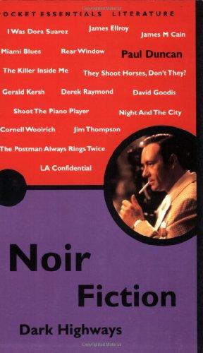 Noir Fiction: Dark Highways (Pocket Essential series)