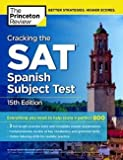 img - for George Roberto Pace: Cracking the SAT Spanish Subject Test, 15th Edition (Paperback - Revised Ed.); 2014 Edition book / textbook / text book