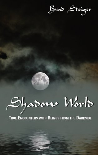 Shadow World: True Encounters with Beings from the Darkside