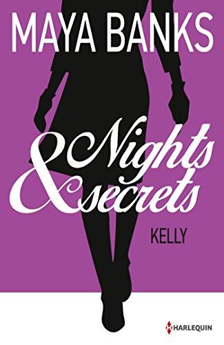 Maya Banks - Kelly : T2 - Nights & Secrets (French Edition)