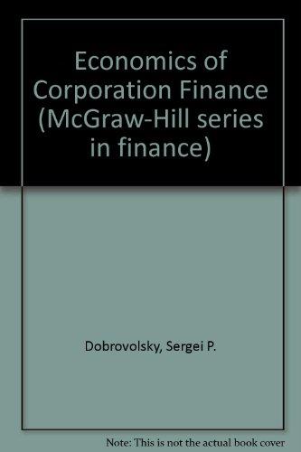 Economics of Corporation Finance (McGraw-Hill series in finance) PDF