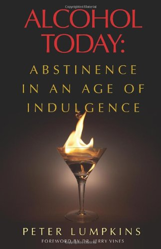 Alcohol Today: Abstinence in an Age of Indulgence PDF