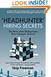 "'Headhunter' Hiring Secrets: The Rules of the Hiring Game Have Changed . . . Forever! (""Headhunter"" Hiring Secrets Series of Career Development & Management Publications Book 1)"