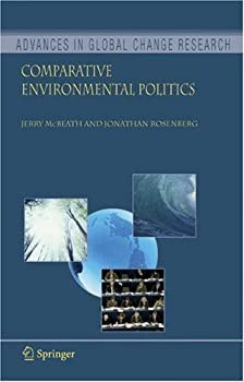 comparative environmental politics (advances in global change research) - jerry mcbeath and jonathan rosenberg