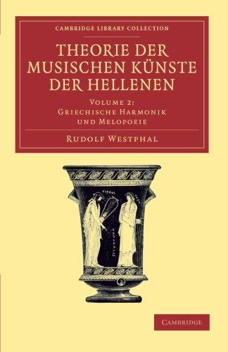 Theorie der musischen Kuenste der Hellenen: Volume 2, Griechische Harmonik und Melopoeie (Cambridge Library Collection - Classics)