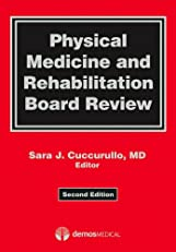 Physical Medicine and Rehabilitation Board Review