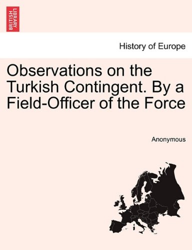 Observations on the Turkish Contingent. By a Field-Officer of the Force