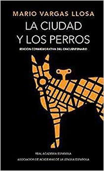CIUDAD Y LOS PERROS, LA (Spanish Edition) (Spanish) Hardcover – 2012