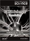 Twenty First Century Science: GCSE Science Foundation Level Workbook B3, C3, P3