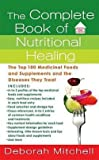 img - for The Complete Book of Nutritional Healing : The Top 100 Medicinal Foods and Supplements and the Diseases They Treat (Mass Market Paperback)--by Deborah Mitchell [2008 Edition] book / textbook / text book