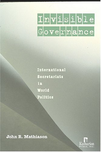 Invisible Governance: International Secretariats in...