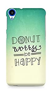 AMEZ donut dont worry be happy Back Cover For HTC Desire 820