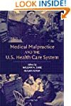 Medical Malpractice and the U.S. Heal...