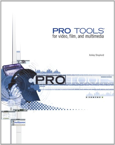Pro Tools - For Video, Film and Multimedia