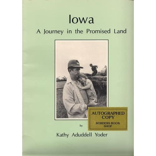 Iowa: A journey in the promised land Kathy Aduddell Yoder