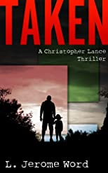 Taken: A Christopher Lance Thriller (Christopher Lance Thrillers #1)