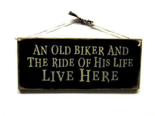 Wooden Biker Sign / an Old Biker and the Ride of His Life Live Here/ Funny Wood Sign