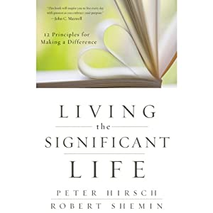 Living the Significant Life | [Peter L. Hirsch, Robert Shemin]