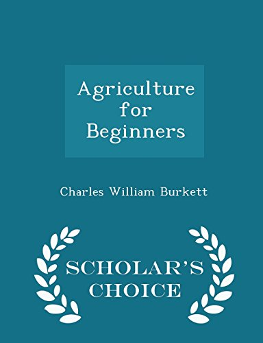 Agriculture for Beginners - Scholar's Choice Edition