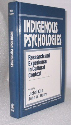 Indigenous Psychologies: Research and Experience in Cultural Context (Cross Cultural Research and Methodology)