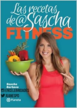 Las Recetas de Sascha Fitness (Spanish) Paperback – 2013