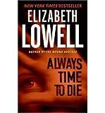 Always Time to Die (0732282268) by Lowell, Elizabeth