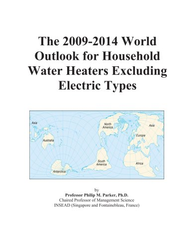The 2009-2014 World Outlook For Household Water Heaters Excluding Electric Types