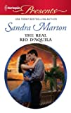 Sandra Marton The Real Rio D'Aquila (Mills & Boon Largeprint Romance)
